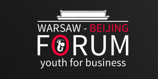 IV edycja Warsaw-Beijing Forum Youth For Business